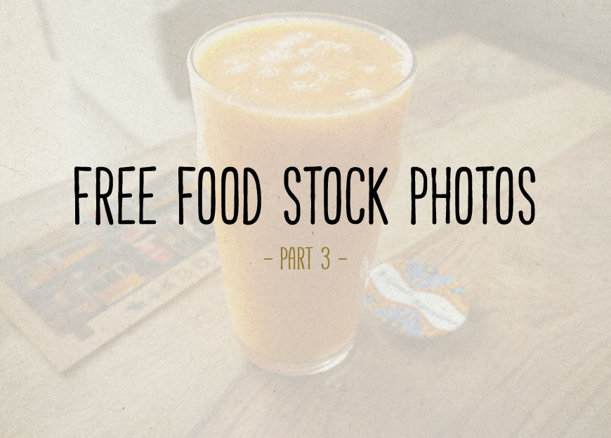 Free Food Stock Photos – Part 3
