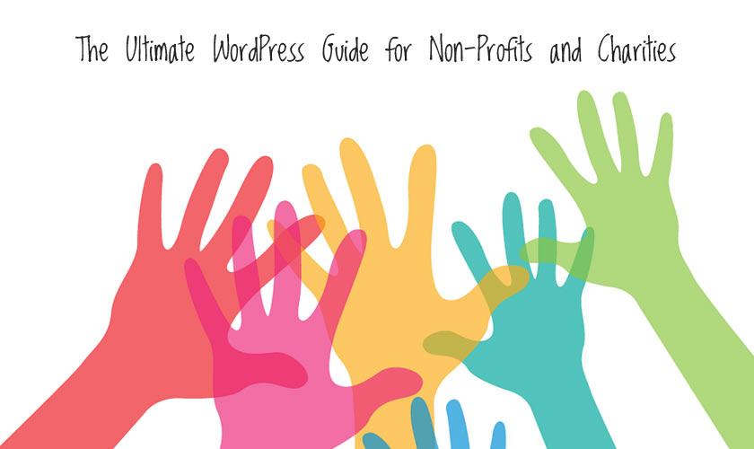 The Ultimate WordPress Guide for Non-Profits and Charities