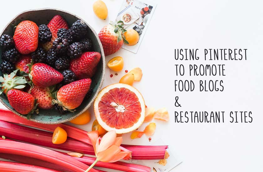 USING PINTEREST TO PROMOTE FOOD BLOGS AND RESTAURANT SITES